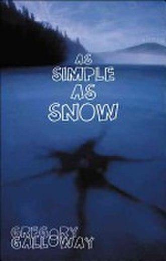 As Simple as Snow - Image: Gregory Galloway As Simple As Snow
