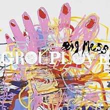 Grouplove Big Messjpg
