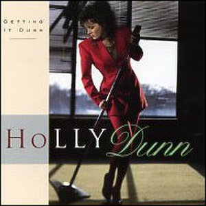Getting It Dunn - Image: Holly Dunn Getting It Dunn