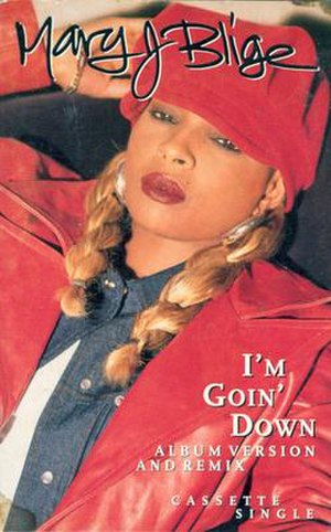 I'm Going Down (Rose Royce song) - Image: I'm Goin' Down by Mary J Blige US commercial cassette