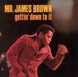 Gettin' Down to It - Image: James Brown Gettin' Down to It