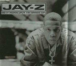 Do It Again (Put Ya Hands Up) - Image: Jay Z Do It Again (Put Ya Hands Up)