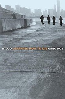 <i>Wilco: Learning How to Die</i> Book by Greg Kot