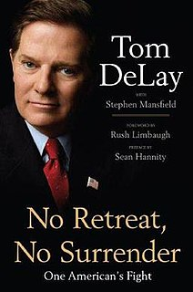<i>No Retreat, No Surrender: One Americans Fight</i> book by Tom DeLay