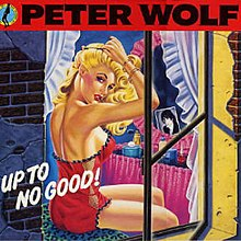 Peter Wolf - Up to No Good.JPG