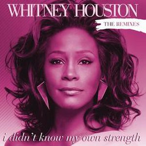 I Didn't Know My Own Strength (Whitney Houston song) - Image: Remix Cover Whitney
