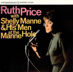Ruth Price with Shelly Manne & His Men at the Manne-Hole - Image: Ruth Price with Shelly Manne & His Men at the Manne Hole