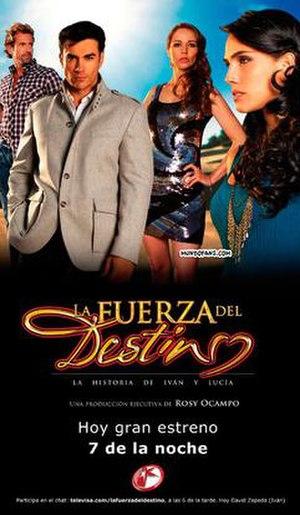 La fuerza del destino (telenovela) - Image: The Power of Destiny