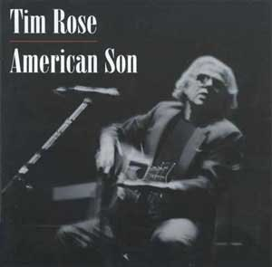 Tim Rose - Rose's American Son album (2002)