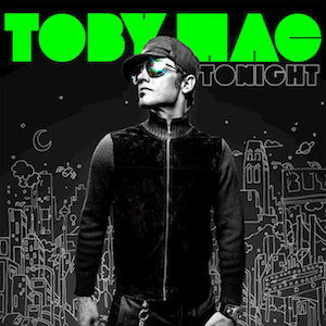 Tonight (TobyMac album) - Image: Tonight (Official Album Cover) by Toby Mac