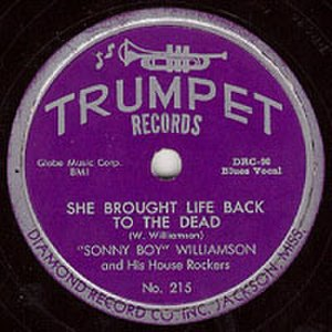 Trumpet Records - Trumpet was the first label to record Sonny Boy Williamson.