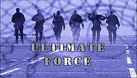 Ultimate Force.jpg