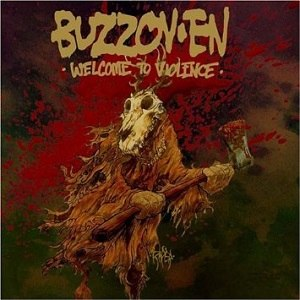 Welcome to Violence - Image: Welcome to Violence Buzzov*en