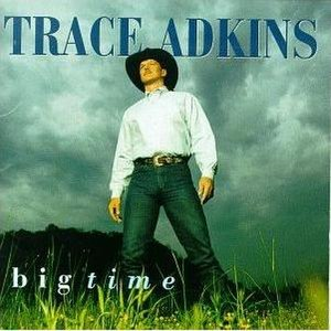 Big Time (Trace Adkins album) - Image: Adkinsbig