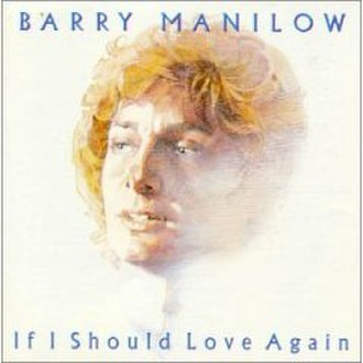 If I Should Love Again - Image: Barryifishouldlove