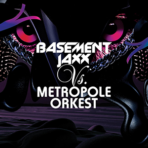Basement Jaxx vs. Metropole Orkest - Image: Basement Jaxx vs. Metropole Orkest cover