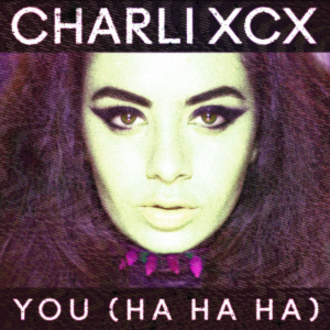 You (Ha Ha Ha) - Image: Charli XCX You Ha Ha Ha Single Cover