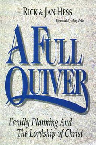 Quiverfull - The cover of the 1990 A Full Quiver: Family Planning and the Lordship of Christ by Rick and Jan Hess.