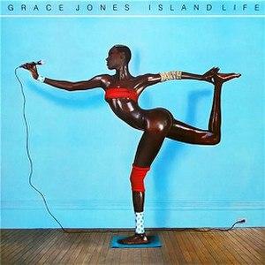 Island Life - Image: Grace Jones Island Life