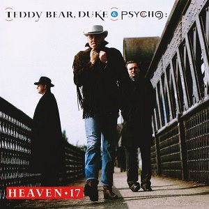 Teddy Bear, Duke & Psycho - Image: Heaven 17 TBD&P cover