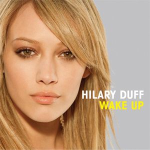 Wake Up (Hilary Duff song) - Image: Hilary Duff Wake Up