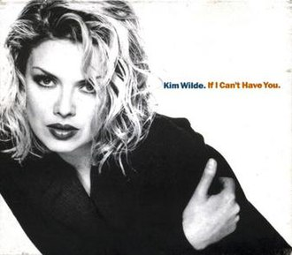 If I Can't Have You - Image: If I Can't Have You Kim Wilde