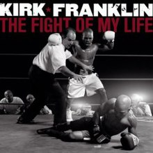 Kirk franklin-fight of life.jpg