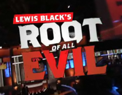 Lewis Black's Root of All Evil title card.png
