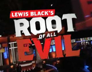 <i>Lewis Blacks Root of All Evil</i> television series