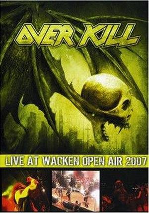 Live at Wacken Open Air 2007 - Image: Overkill Live at Wacken Open Air 2007