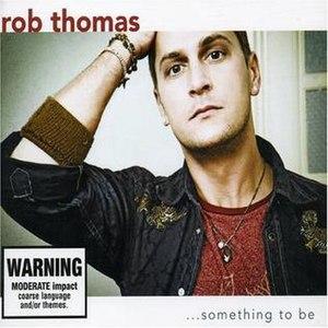 ...Something to Be (song) - Image: RT ...Something Tobe