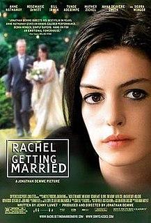 <i>Rachel Getting Married</i> 2008 American film by Jonathan Demme