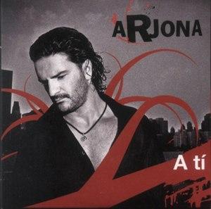 A Ti - Image: Ricardo Ajona A Ti (Single)