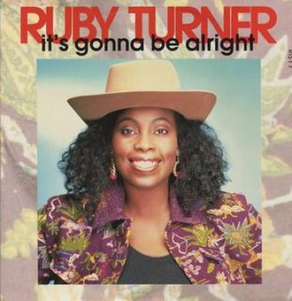 It's Gonna Be Alright - Image: Ruby Turner Its Gonna Be Alright single cover
