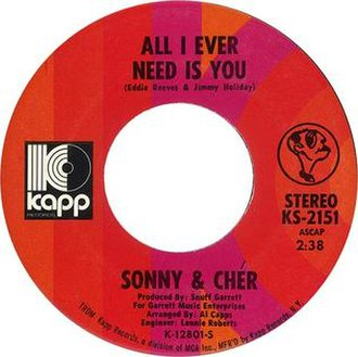 All I Ever Need Is You (song) - Image: Sonny and Cher All I Ever Need is you