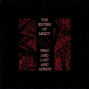 First and Last and Always - Image: The Sisters of Mercy First and Last and Always cover