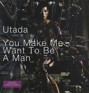You Make Me Want to Be a Man 2005 single by Hikaru Utada