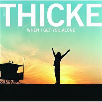 When I Get You Alone - Image: When I Get You Alone Robin Thicke