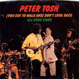 Don't Look Back (The Temptations song) - Image: You got to walk dont look back peter tosh