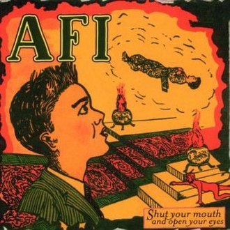 Shut Your Mouth and Open Your Eyes - Image: AFI Shut Your Mouth and Open Your Eyes cover