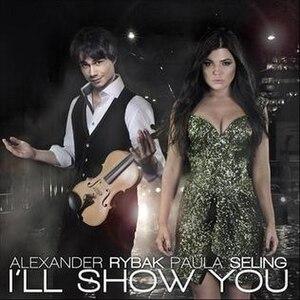 I'll Show You (Alexander Rybak and Paula Seling song) - Image: Alexander Rybak and Paula Seling I'll Show You