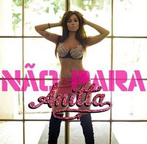 Não Para - Image: Anitta Não Para