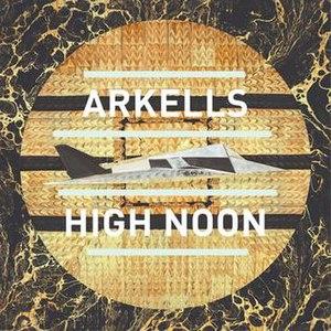 High Noon (Arkells album) - Image: Arkells High Noon
