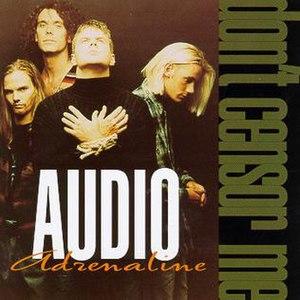 Don't Censor Me - Image: Audio Adrenaline Don't Censor Me