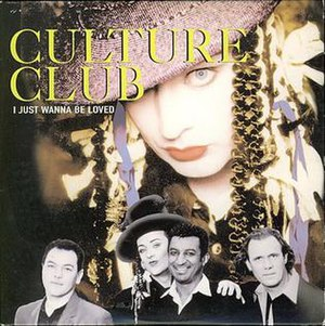 I Just Wanna Be Loved - Image: Culture Club I Just Wanna Be Loved Single
