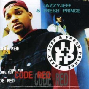 Code Red (DJ Jazzy Jeff & the Fresh Prince album) - Image: DJ Jazzy Jeff & The Fresh Prince Code Red