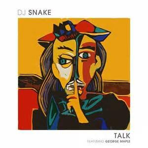 Talk (DJ Snake song) - Image: DJ Snake Talk