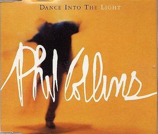 Dance into the Light (song) 1996 single by Phil Collins