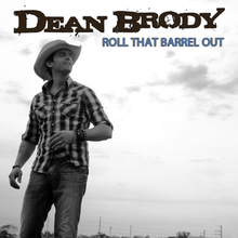 Dean Brody - Roll That Barrel Out single cover.png