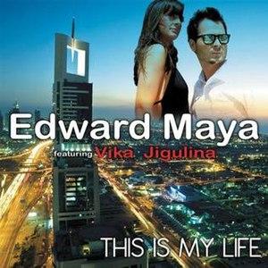 This Is My Life (Edward Maya song) - Image: Edward Maya This is my life cover